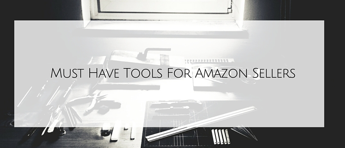 must have tools for amazon sellers
