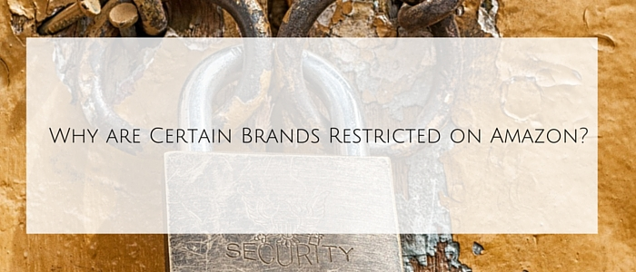 Why are Certain Brands Restricted on Amazon?