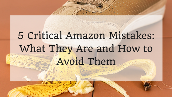 Critical-Amazon-Mistakes