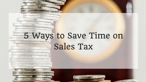 5 Ways to Save Time on Sales Tax