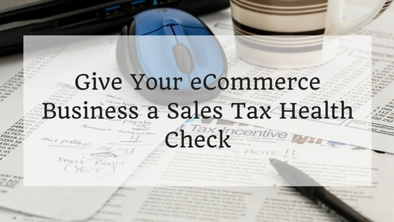 Give Your eCommerce Business a Sales Tax Health Check